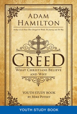 Creed: What Christians Believe and Why - Youth Study Book  -     By: Adam Hamilton