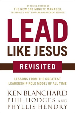 Lead Like Jesus Revisited - eBook  -     By: Thomas Nelson