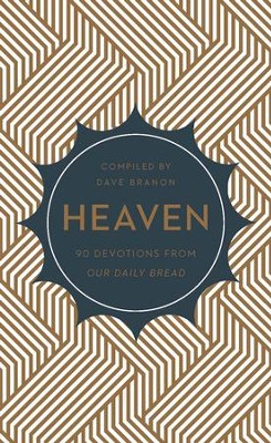 Heaven: 90 Devotions from Our Daily Bread - eBook  -     By: Dave Brannon