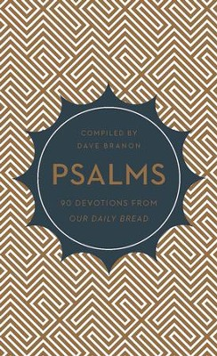 Psalms: 90 Devotions from Our Daily Bread - eBook  -     By: Dave Brannon