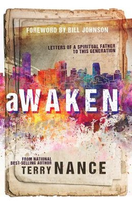 Awaken: Letters of A Spiritual Father To This Generation - eBook  -     By: Terry Nance