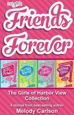 Friends Forever: The Girls of Harbor View Collection: 8 stories from best-selling author Melody Carlson - eBook  -     By: Melody Carlson