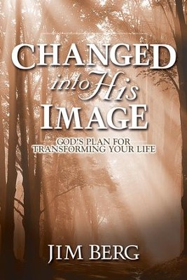 Changed Into His Image - eBook  -     By: Jim Berg