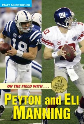 On the Field with...Peyton and Eli Manning - eBook  -     By: Matt Christopher