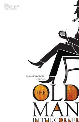 The Old Man in the Corner - eBook  -     By: Baroness Orczy