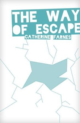 The Way of Escape - eBook  -     By: Catherine Farnes