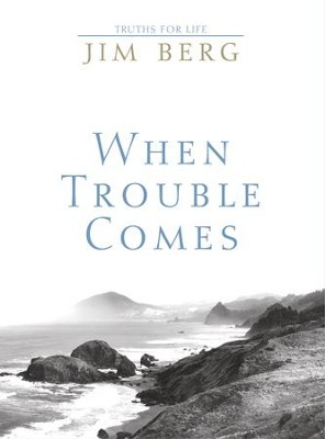 When Trouble Comes - eBook  -     By: Jim Berg