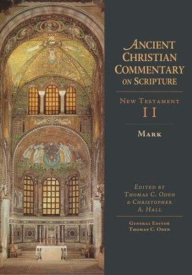 Mark: Ancient Christian Commentary on Scripture, NT Volume 2 [ACCS]   -     Edited By: Christopher A. Hall, Thomas C. Oden