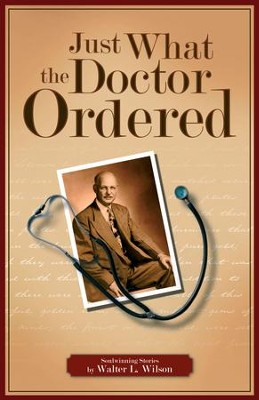Just What the Doctor Ordered - eBook  -     By: Walter Lewis Wilson