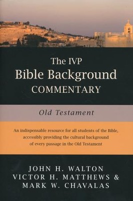 The IVP Bible Background Commentary: Old Testament   -     By: John H. Walton, Victor H. Matthews, Mark Chavalas