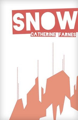 Snow - eBook  -     By: Catherine Farnes