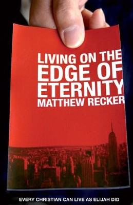 Living on the Edge of Eternity - eBook  -     By: Matthew Recker
