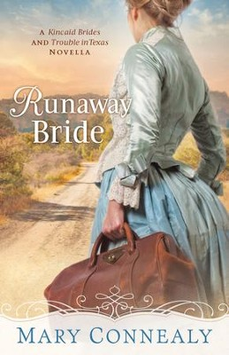 Runaway Bride (With This Ring? Collection): A Kincaid Brides and Trouble in Texas Novella - eBook  -     By: Mary Connealy
