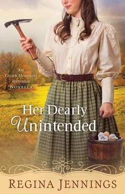 Her Dearly Unintended (With This Ring? Collection): An Ozark Mountain Romance Novella - eBook  -     By: Regina Jennings
