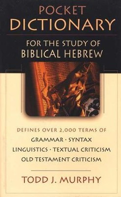Pocket Dictionary for the Study of Biblical Hebrew  -     By: Todd J. Murphy