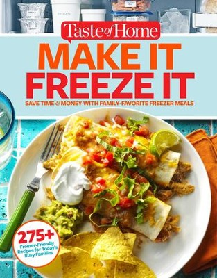Taste of Home Make It Freeze It: 295 Make-Ahead Meals that Save Time & Money - eBook  -     By: Editors at Taste of Home