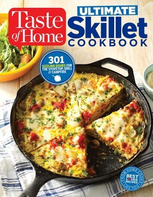 Tasteof Home Ultimate Skillet Cookbook: From cast-iron classics to speedy stovetop suppers turn here for 325 sensational skillet recipes - eBook  -     By: Editors at Taste of Home