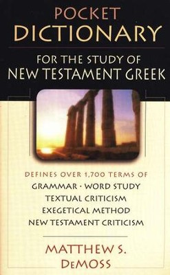 Pocket Dictionary for the Study of New Testament Greek   -     By: Matthew S. DeMoss