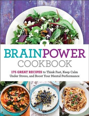 Brain Power Cookbook: 175 Great Recipes toThink Fast, Kepp Calm Under Stress, and Boost Your Mental Performance - eBook  -     Edited By: Editors at Reader's Digest