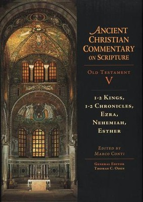 1-2 Kings, 1-2 Chronicles, Ezra, Nehemiah, Esther: Ancient Christian Commentary on Scripture, OT Volume 5 [ACCS]    -     Edited By: Marco Conti, Thomas C. Oden     By: Edited by Marco Conti