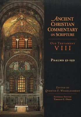 Psalms 51-150: Ancient Christian Commentary on Scripture, OT Volume 8 [ACCS]   -     Edited By: Quentin F. Wesselschmidt, Thomas C. Oden     By: Quentin F. Wesselschmidt, ed.