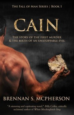 Cain: The Story of the First Murder and the Birth of an Unstoppable Evil - eBook  -     By: Brennan McPherson