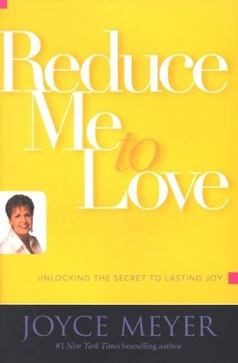 Reduce Me To Love  -     By: Joyce Meyer