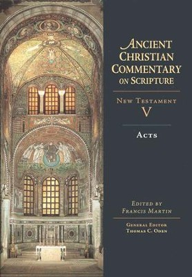 Acts: Ancient Christians Commentary on Scripture [ACCS]  -     Edited By: Francis Martin, Thomas C. Oden     By: Francis Martin, ed.