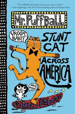 Mr. Puffball: Stunt Cat Across America - eBook  -     By: Constance Lombardo     Illustrated By: Constance Lombardo