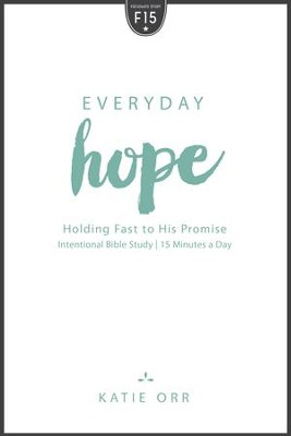 Everyday Hope: Holding Fast to His Promise - eBook  -     By: Katie Orr