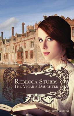 Rebecca Stubbs: The Vicar's Daughter - eBook  -     By: Hannah Buckland