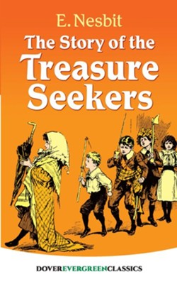 The Story of the Treasure Seekers  -     By: E. Nesbit