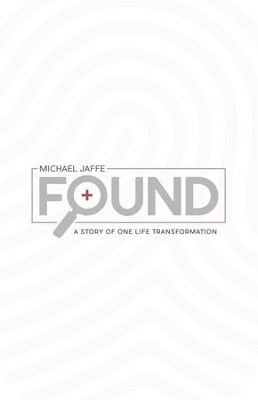 Found: A Story Of One Life Transformation - eBook  -     By: Dr. Michael Jaffe