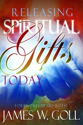 Releasing Spiritual Gifts Today - eBook  -     By: James Goll