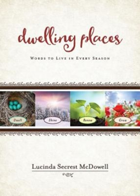 Dwelling Places: Words to Live in Every Season  -     By: Lucinda Secrest McDowell