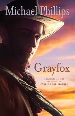 Grayfox (The Journals of Corrie and Christopher) - eBook  -     By: Michael Phillips