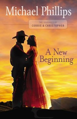 A New Beginning (The Journals of Corrie and Christopher Book #2) - eBook  -     By: Michael Phillips