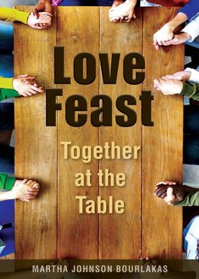 Love Feast: Together at the Table - eBook  -     By: Martha Johnson Bourlakas