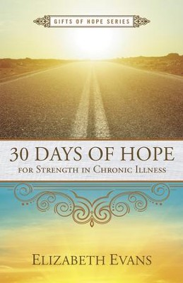 30 Days of Hope for Strength in Chronic Illness - eBook  -     By: Elizabeth Evans