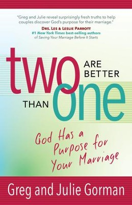 Two Are Better Than One: God Has a Purpose for Your Marriage - eBook  -     By: Greg Gorman, Julie Gorman
