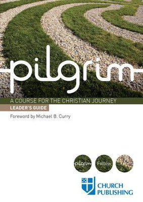 Pilgrim: A Course for the Christian Journey, Leader's Guide - eBook  -     By: Stephen Cottrell, Steven Croft