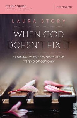 When God Doesn't Fix It Study Guide: Lessons You Never Wanted to Learn, Truths You Can't Live Without - eBook  -     By: Laura Story