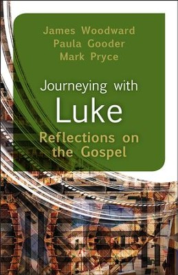 Journeying with Luke: Reflections on the Gospel - eBook  -     By: James Woodward, Paula Gooder, Mark Pryce