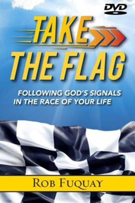 Take the Flag: Following God's Signals in the Race of Your Life,  DVD  -     By: Rob Fuquay