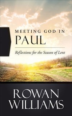 Meeting God in Paul: Reflections for the Season of Lent - eBook  -     By: Rowan Williams