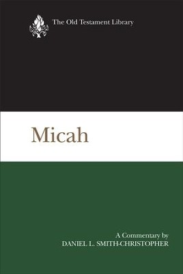 Micah: A Commentary - eBook  -     By: Daniel L. Smith-Christopher