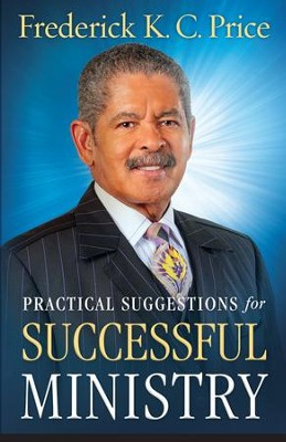Practical Suggestions for Successful Ministry - eBook  -     By: Frederick K.C. Price