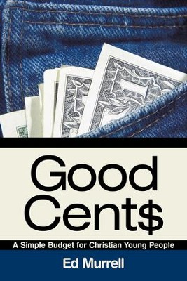Good Cent$: A Simple Budget for Christian Young People - eBook  -     By: Ed Murrell