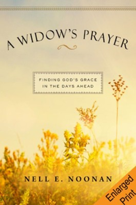 A Widow's Prayer: Finding God's Grace for the Days Ahead - Enlarged Print  -