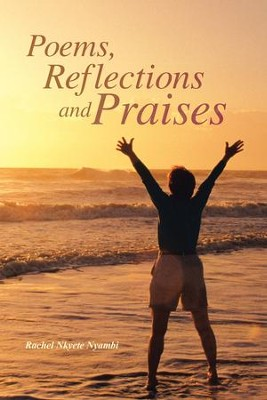 Poems, Reflections and Praises - eBook  -     By: Rachel Nkyete Nyambi